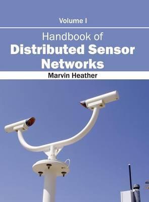 Handbook of Distributed Sensor Networks: Volume I