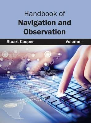 Handbook of Navigation and Observation: Volume I