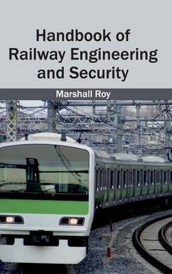 Handbook of Railway Engineering and Security