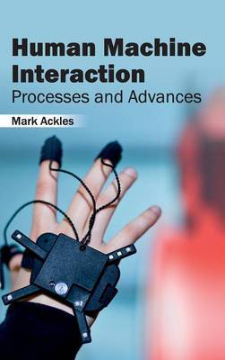 Human Machine Interaction: Processes and Advances