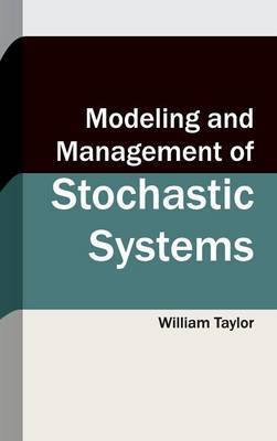 Modeling and Management of Stochastic Systems