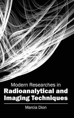 Modern Researches in Radioanalytical and Imaging Techniques
