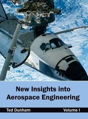 New Insights Into Aerospace Engineering: Volume I