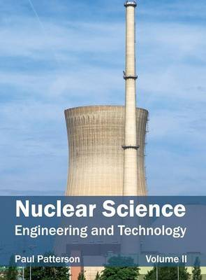 Nuclear Science: Engineering and Technology (Volume II)