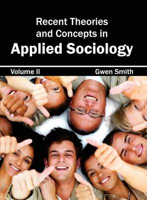 Recent Theories and Concepts in Applied Sociology: Volume II