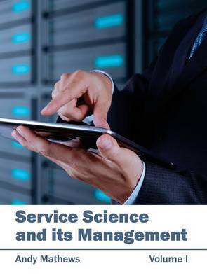 Service Science and Its Management: Volume I