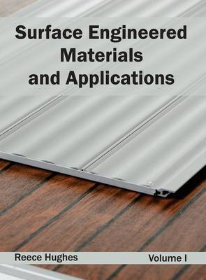 Surface Engineered Materials and Applications: Volume I