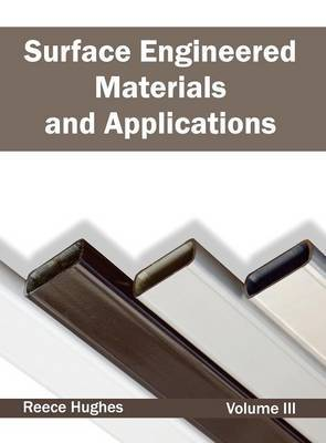 Surface Engineered Materials and Applications: Volume III