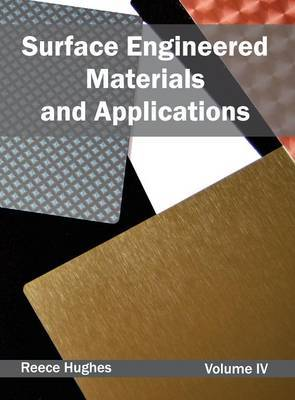 Surface Engineered Materials and Applications: Volume IV