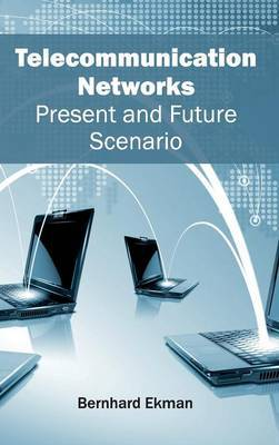 Telecommunication Networks: Present and Future Scenario