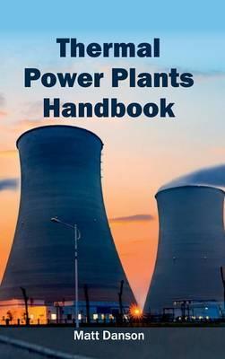 Thermal Power Plants Handbook