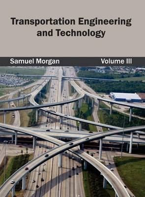 Transportation Engineering and Technology: Volume III