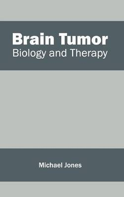 Brain Tumor: Biology and Therapy