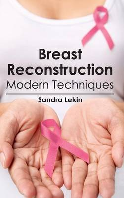 Breast Reconstruction: Modern Techniques