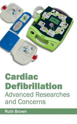 Cardiac Defibrillation: Advanced Researches and Concerns