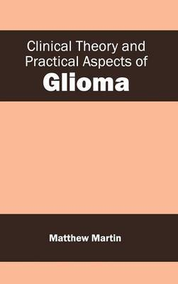 Clinical Theory and Practical Aspects of Glioma