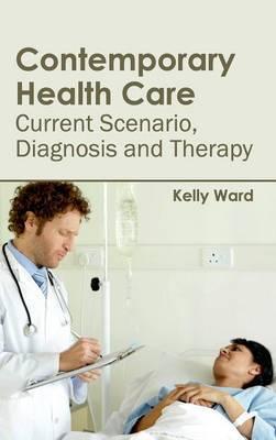 Contemporary Health Care: Current Scenario, Diagnosis and Therapy