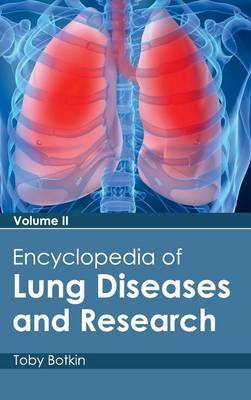 Encyclopedia of Lung Diseases and Research: Volume II
