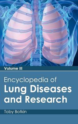 Encyclopedia of Lung Diseases and Research: Volume III