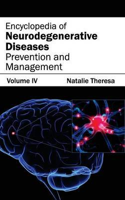 Encyclopedia of Neurodegenerative Diseases: Volume IV (Prevention and Management)
