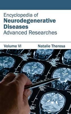 Encyclopedia of Neurodegenerative Diseases: Volume VI (Advanced Researches)