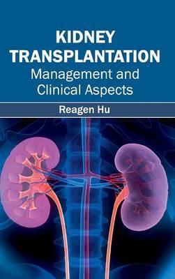 Kidney Transplantation: Management and Clinical Aspects