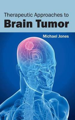 Therapeutic Approaches to Brain Tumor
