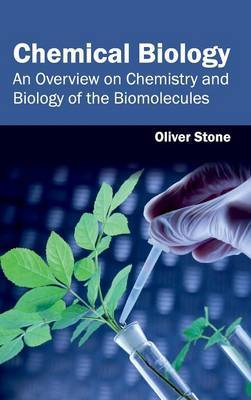 Chemical Biology: An Overview on Chemistry and Biology of the Biomolecules