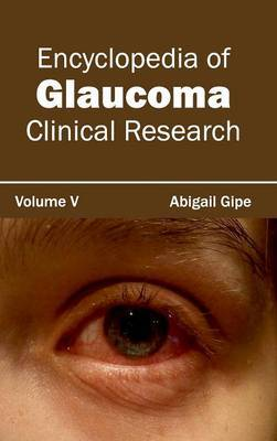 Encyclopedia of Glaucoma: Volume V (Clinical Research)