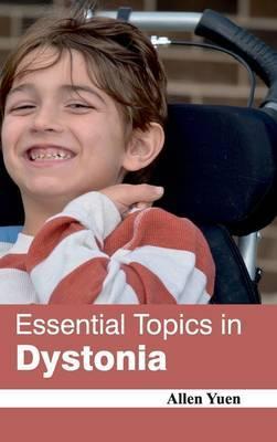 Essential Topics in Dystonia
