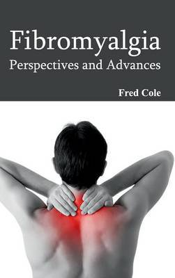 Fibromyalgia: Perspectives and Advances
