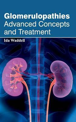 Glomerulopathies: Advanced Concepts and Treatment