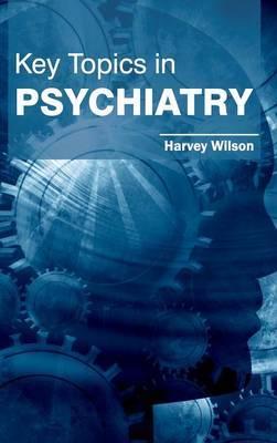 Key Topics in Psychiatry