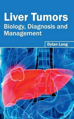 Liver Tumors: Biology, Diagnosis and Management