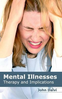 Mental Illnesses: Therapy and Implications