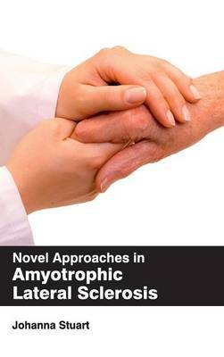 Novel Approaches in Amyotrophic Lateral Sclerosis