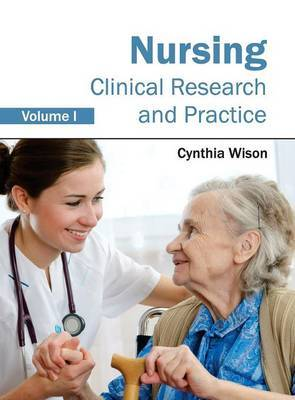 Nursing: Clinical Research and Practice (Volume I)