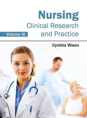 Nursing: Clinical Research and Practice (Volume III)