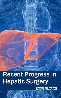 Recent Progress in Hepatic Surgery