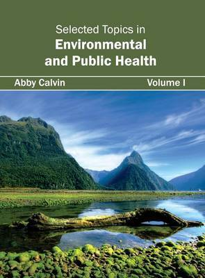 Selected Topics in Environmental and Public Health: Volume I