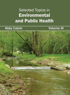 Selected Topics in Environmental and Public Health: Volume III