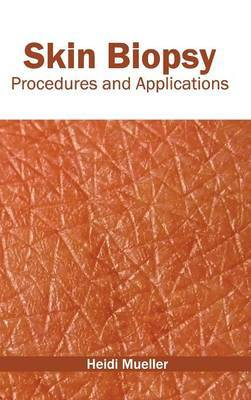 Skin Biopsy: Procedures and Applications