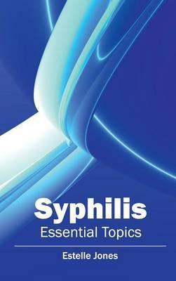 Syphilis: Essential Topics
