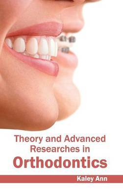 Theory and Advanced Researches in Orthodontics