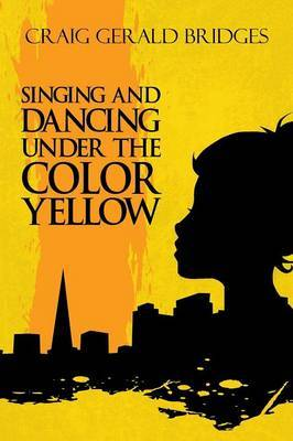 Singing and Dancing Under the Color Yellow