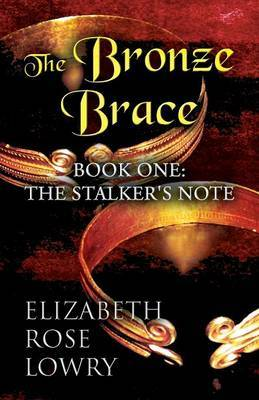 The Bronze Brace: Book One: The Stalker's Note