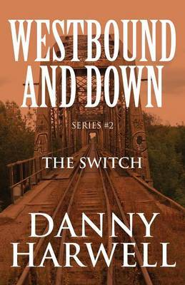 Westbound and Down Series #2: The Switch