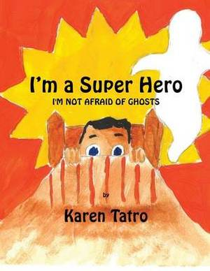 I'm a Super Hero I'm Not Afraid of Ghosts