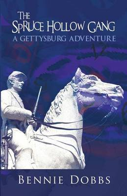 The Spruce Hollow Gang: A Gettysburg Adventure
