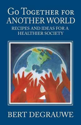 Go Together for Another World: Recipes and Ideas for a Healthier Society